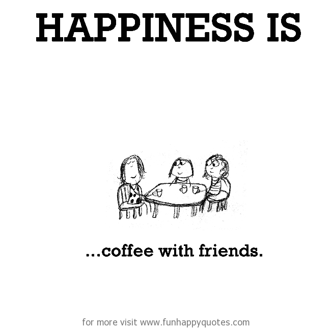 Quotes About Coffee And Friendship Captivating 20 Quotes About Coffee And Friendship Pictures  Quotesbae