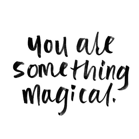 You Are Something Magical