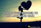 Quotes About Loving Your Brother 19