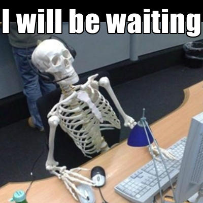 Waiting Skeleton Meme Funny Image Photo Joke 10