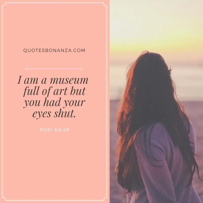 i am museum full of art but had your eyes shut rupi kaur