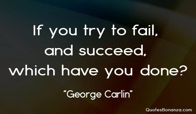 picture quote of george carlin about success and failure
