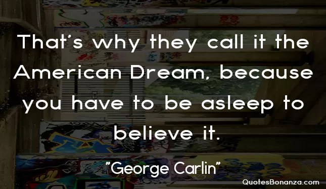 american dream quote by george carlin