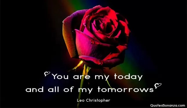 you are my today and all of my tomorrows quote