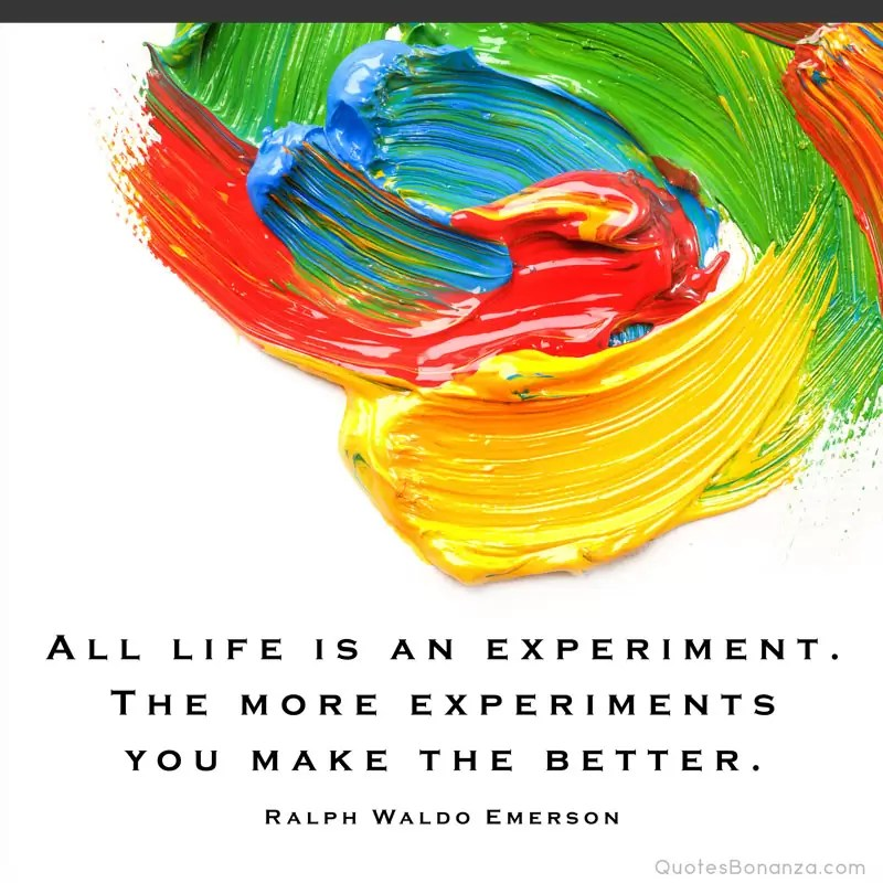 life is an experiment quote