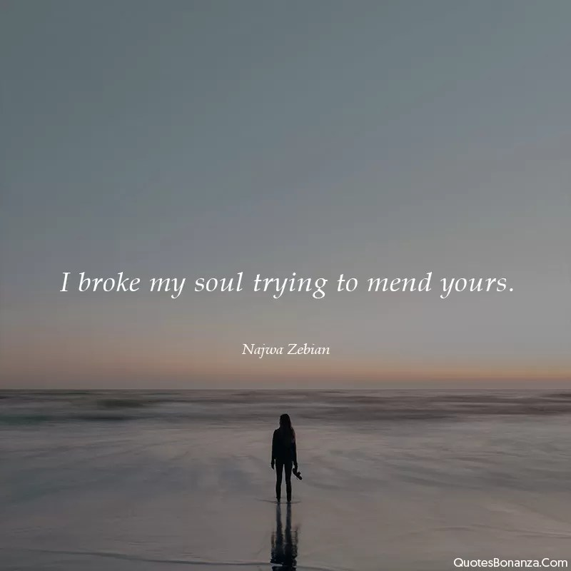 broke my soul quote