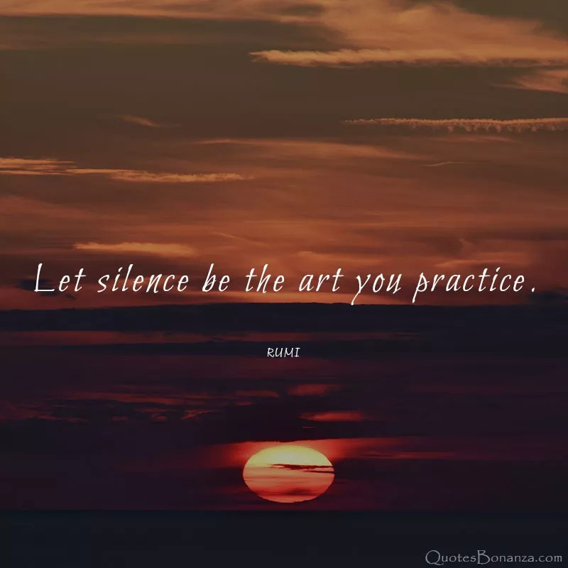 let-silence-be-the-art-you-practice-quote-by-rumi