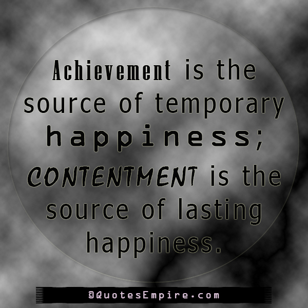 Achievement and Contentment - Quotes Empire