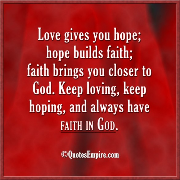 Love And Faith Quotes: Having Faith And Hope Quotes. QuotesGram