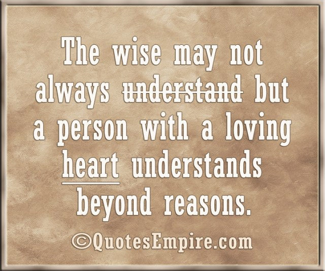 Heart Understands Beyond Reasons Quotes Empire