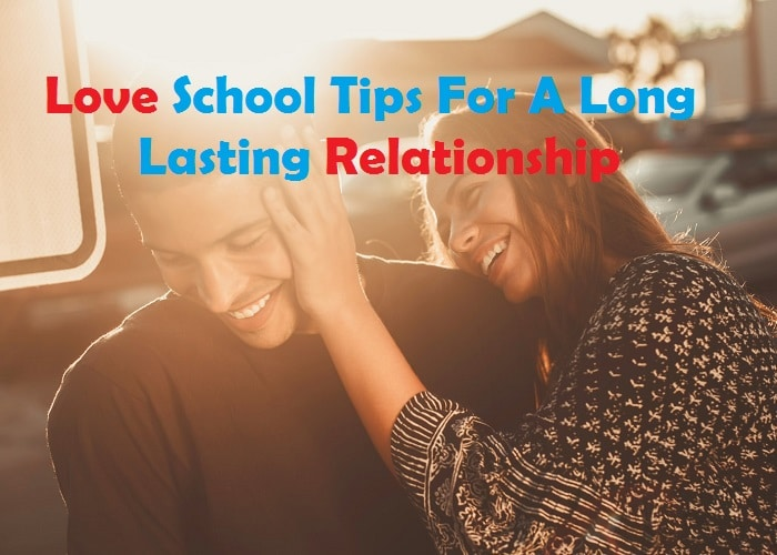 Love School Tips For A Long Lasting Relationship_Quotesnetworks