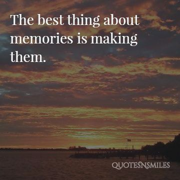 1. making them memories picture quote