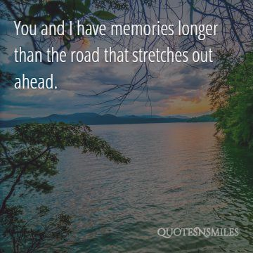 3.longer than the road memories picture quote