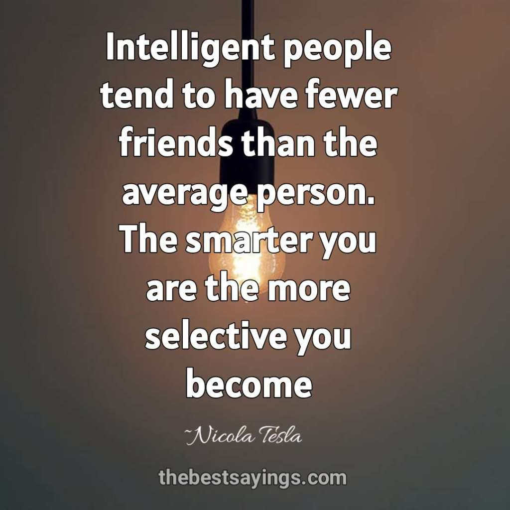 Intelligent people tend to have fewer friends than the average person