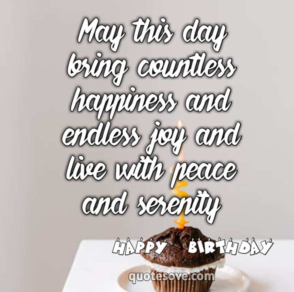 May this day bring countless happiness and endless joy