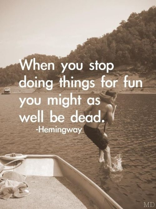 Stop Things You Dead You Fun Doing Well Might Be When