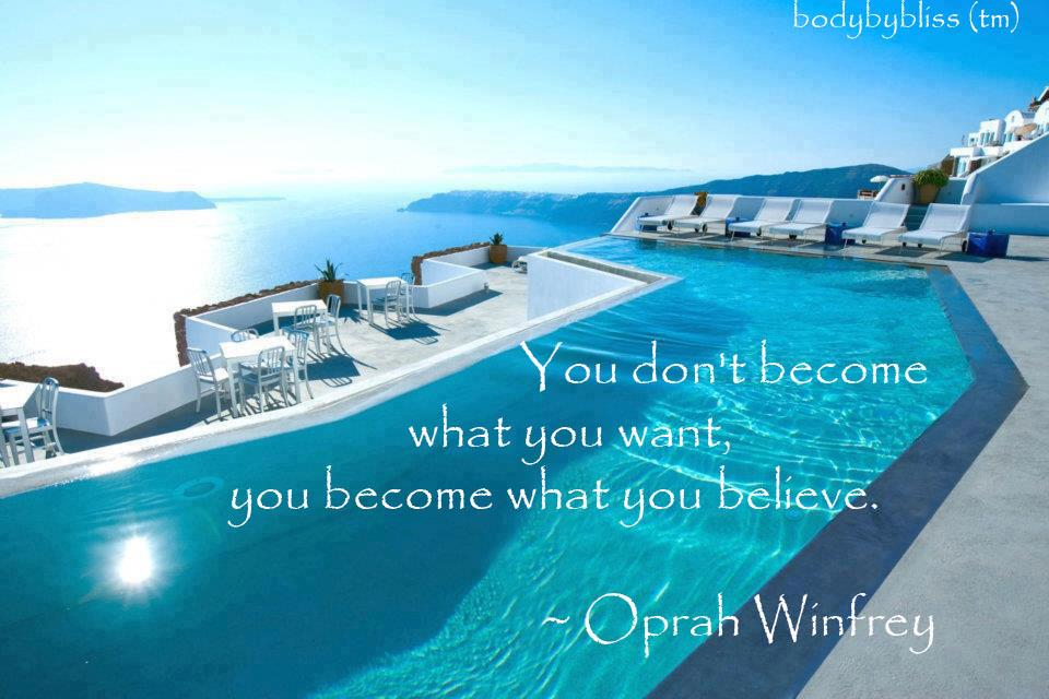 """ You Don't Become What You Want You Become What You Believe "" - Oprah Winfrey  ~ Success Quote"