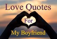 Love Quotes For My Boyfriend