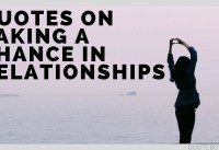 Best Quotes on Taking a Chance in Relationships Top