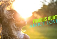 Famous love quotes Love quotes by famous poets and