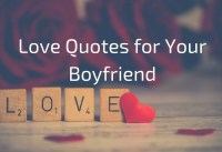 Love Quotes for Your Boyfriend Love Quotes
