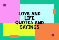 Love and Life Quotes and Sayings
