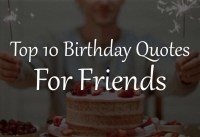 Top  Birthday Quotes for Friends
