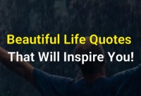 Beautiful Life Quotes That Will Inspire You