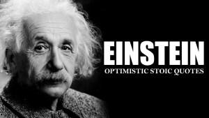 Einstein Optimistic Stoic Quotes