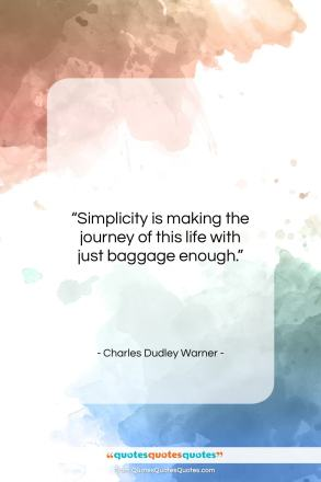 "Charles Dudley Warner quote: ""Simplicity is making the journey of this…""- at QuotesQuotesQuotes.com"