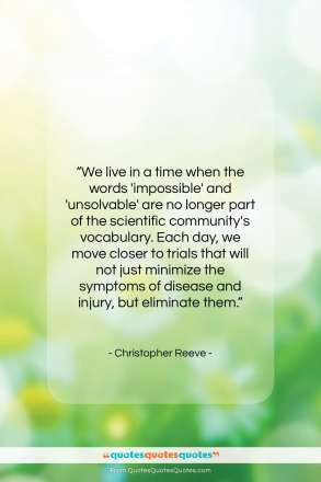 """Christopher Reeve quote: """"We live in a time when the words…""""- at QuotesQuotesQuotes.com"""