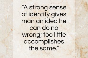 """Djuna Barnes quote: """"A strong sense of identity gives man…""""- at QuotesQuotesQuotes.com"""