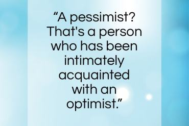 "Elbert Hubbard quote: ""A pessimist? That's a person who has…""- at QuotesQuotesQuotes.com"