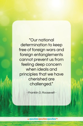 "Franklin D. Roosevelt quote: ""Our national determination to keep free of…""- at QuotesQuotesQuotes.com"