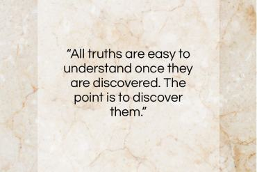 "Galileo Galilei quote: ""All truths are easy to understand once…""- at QuotesQuotesQuotes.com"