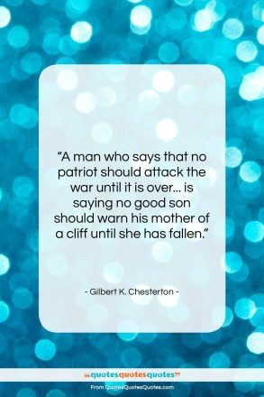 "Gilbert K. Chesterton quote: ""A man who says that no patriot…""- at QuotesQuotesQuotes.com"
