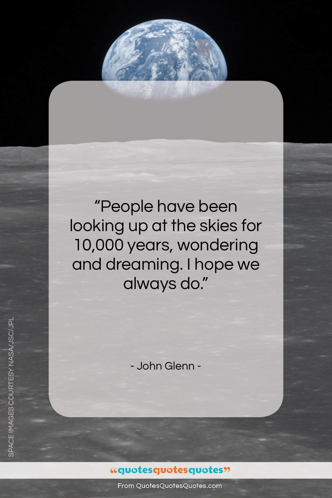 Get The Whole John Glenn Quote People Have Been Looking Up At The