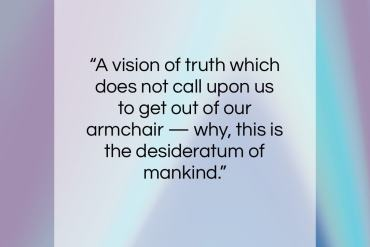 """John Jay Chapman quote: """"A vision of truth which does not…""""- at QuotesQuotesQuotes.com"""