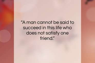 "Logan Pearsall Smith quote: ""A man cannot be said to succeed…""- at QuotesQuotesQuotes.com"