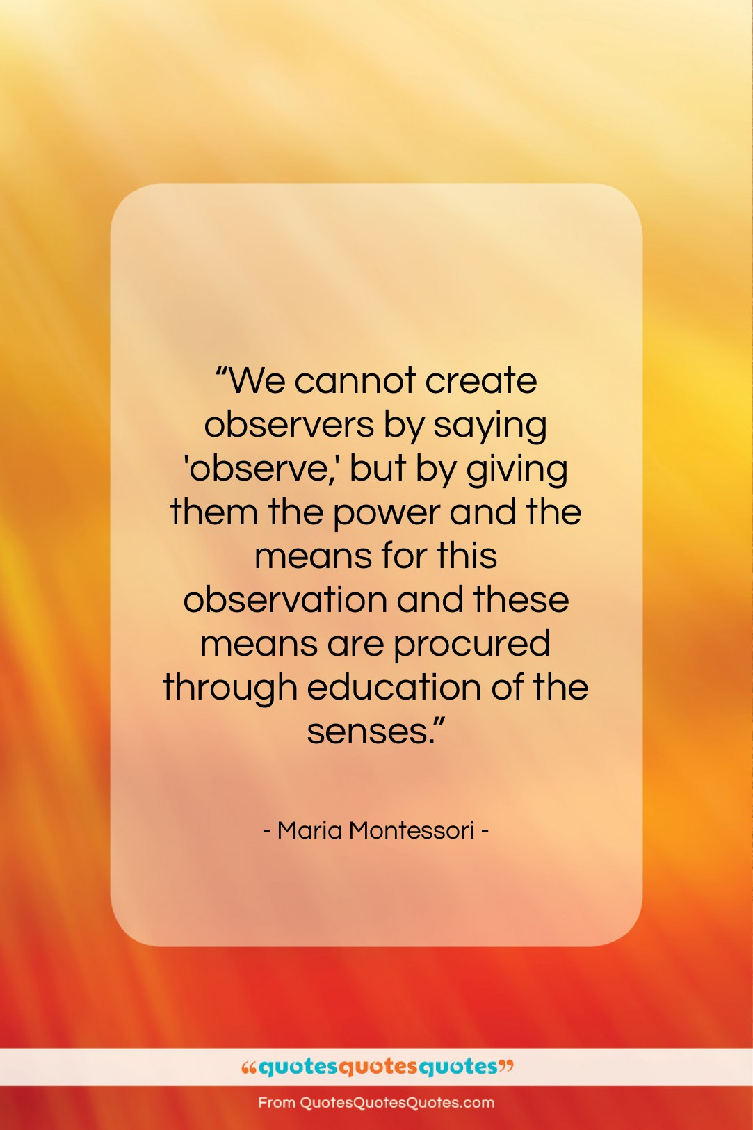 Get The Whole Maria Montessori Quote We Cannot Create