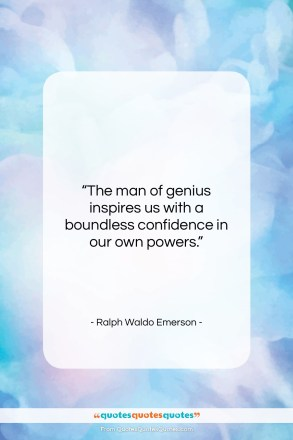 "Ralph Waldo Emerson quote: ""The man of genius inspires us with…""- at QuotesQuotesQuotes.com"