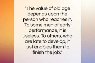 "Thomas Hardy quote: ""The value of old age depends upon…""- at QuotesQuotesQuotes.com"