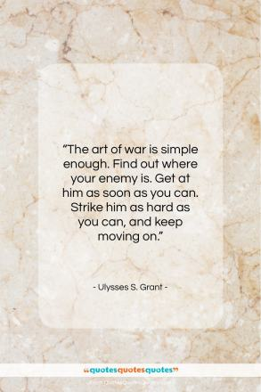 "Ulysses S. Grant quote: ""The art of war is simple enough…""- at QuotesQuotesQuotes.com"