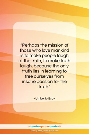"""Umberto Eco quote: """"Perhaps the mission of those who love…""""- at QuotesQuotesQuotes.com"""