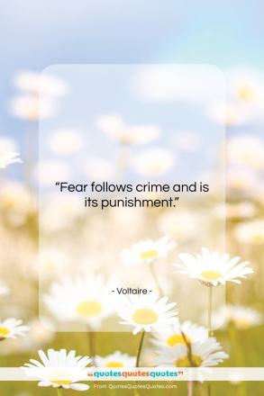 "Voltaire quote: ""Fear follows crime and is its punishment….""- at QuotesQuotesQuotes.com"