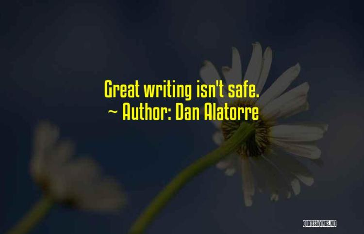 Dan Alatorre Quotes 1131967