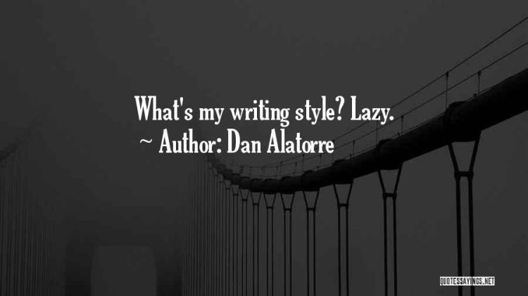 Dan Alatorre Quotes 840116