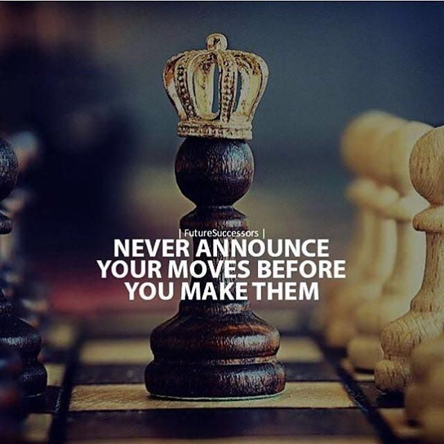 Inspirational Positive Quotes :Never announce your move ...