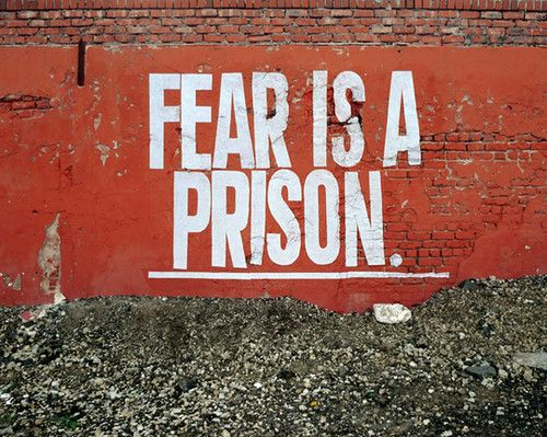 Breaking Up And Moving On Quotes :Fear is a prison. So do ...