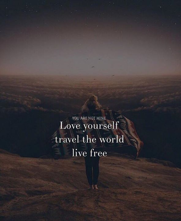 Inspirational Positive Quotes :Love Yourself. Travel The World. Live Free.    QuotesViral.net | Your Number One Source For Daily Quotes